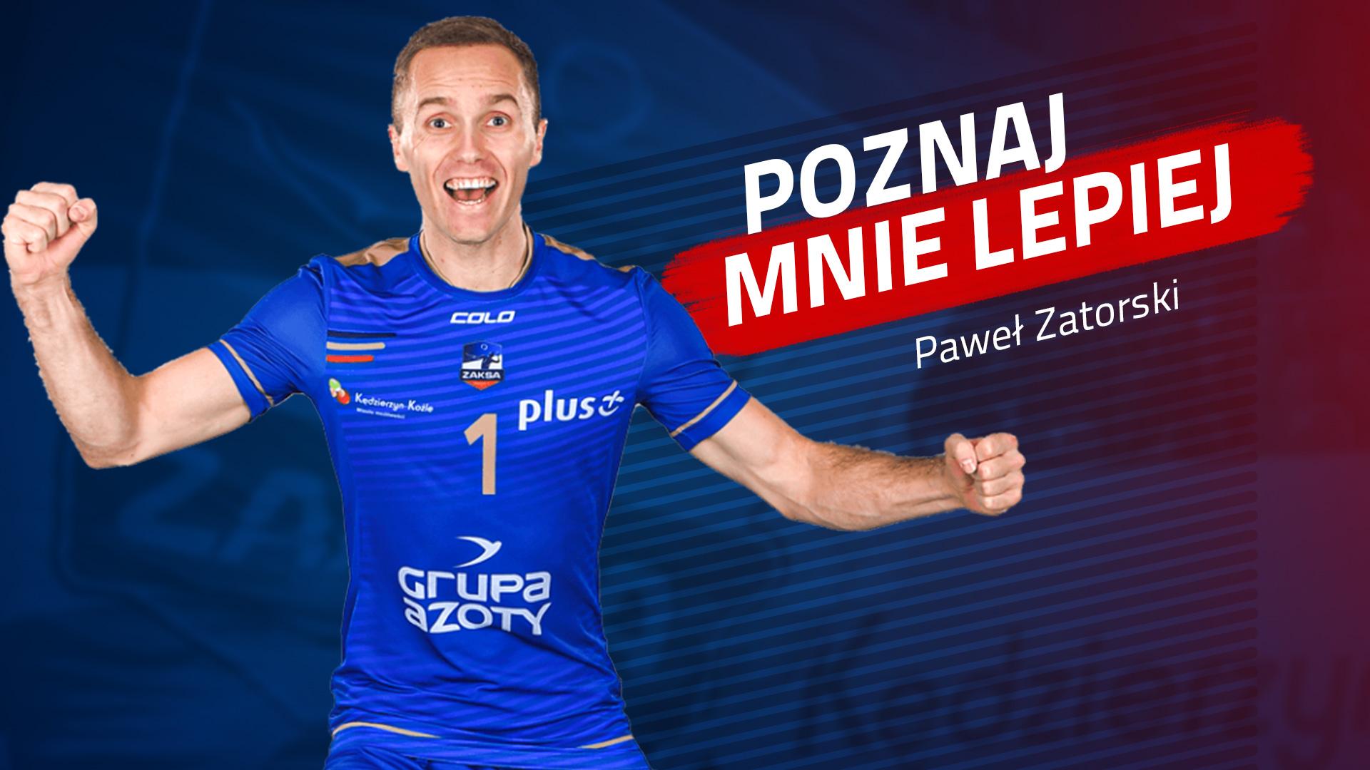 Poznaj mnie lepiej: Paweł Zatorski